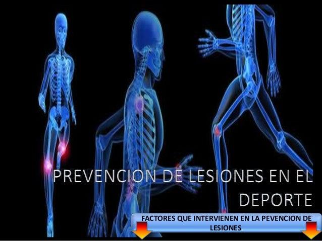 FACTORES QUE INTERVIENEN EN LA PEVENCION DE LESIONES.