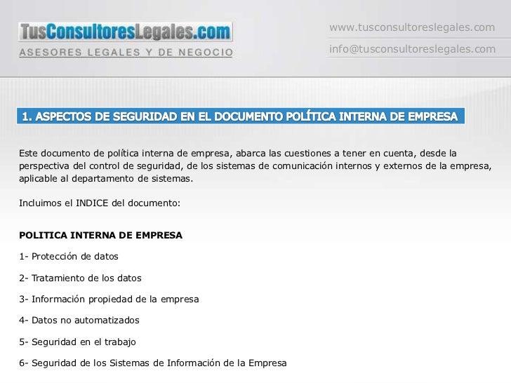 www.tusconsultoreslegales.com<br />info@tusconsultoreslegales.com<br />1. ASPECTOS DE SEGURIDAD EN EL DOCUMENTO POLÍTICA I...