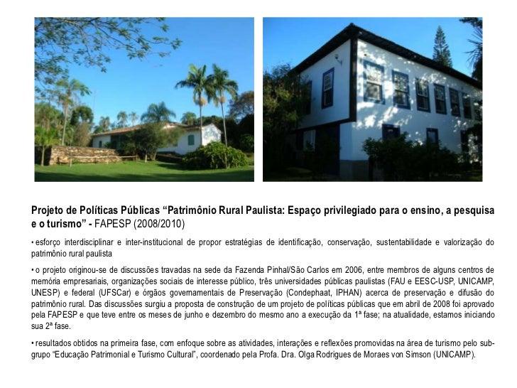 """Projeto de Políticas Públicas """"Patrimônio Rural Paulista: Espaço privilegiado para o ensino, a pesquisae o turismo"""" - FAPE..."""