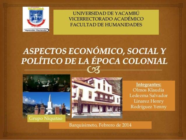 UNIVERSIDAD DE YACAMBÚ VICERRECTORADO ACADÉMICO FACULTAD DE HUMANIDADES  Integrantes: Olmos Klaudia Ledezma Salvador Linar...