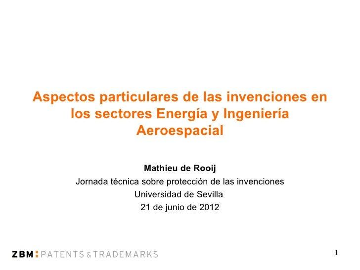 Aspectos particulares de las invenciones en     los sectores Energía y Ingeniería               Aeroespacial              ...