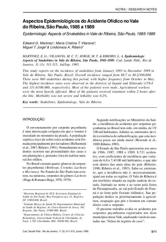 Cad. Saúde Públ., Rio de Janeiro, 11 (3): 511-515, jul/set, 1995 511Acidente OfídicoNOTAS / RESEARCH NOTESAspectos Epidemi...
