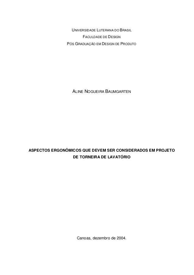 UNIVERSIDADE LUTERANA DO BRASIL FACULDADE DE DESIGN PÓS GRADUAÇÃO EM DESIGN DE PRODUTO  ALINE NOGUEIRA BAUMGARTEN  ASPECTO...