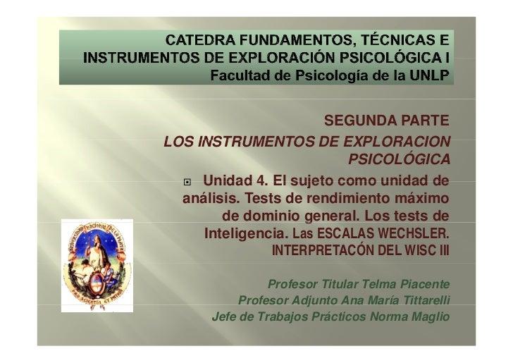 SEGUNDA PARTELOS INSTRUMENTOS DE EXPLORACION                           PSICOLÓGICA     Unidad 4. El sujeto como unidad de ...
