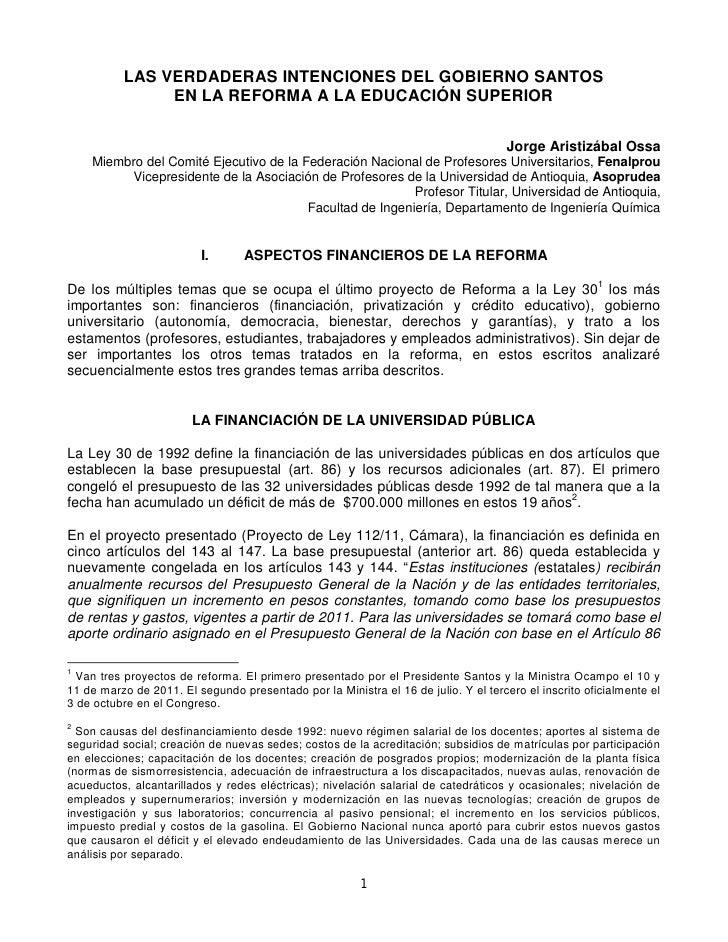 LAS VERDADERAS INTENCIONES DEL GOBIERNO SANTOS               EN LA REFORMA A LA EDUCACIÓN SUPERIOR                        ...