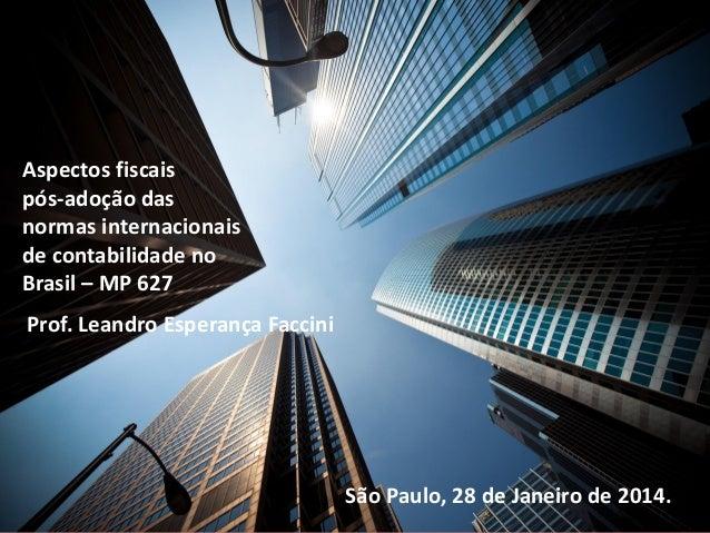 Semana de extensão 2014 – Faculdade Legale Aspectos fiscais pós-adoção das normas internacionais de contabilidade no Brasi...