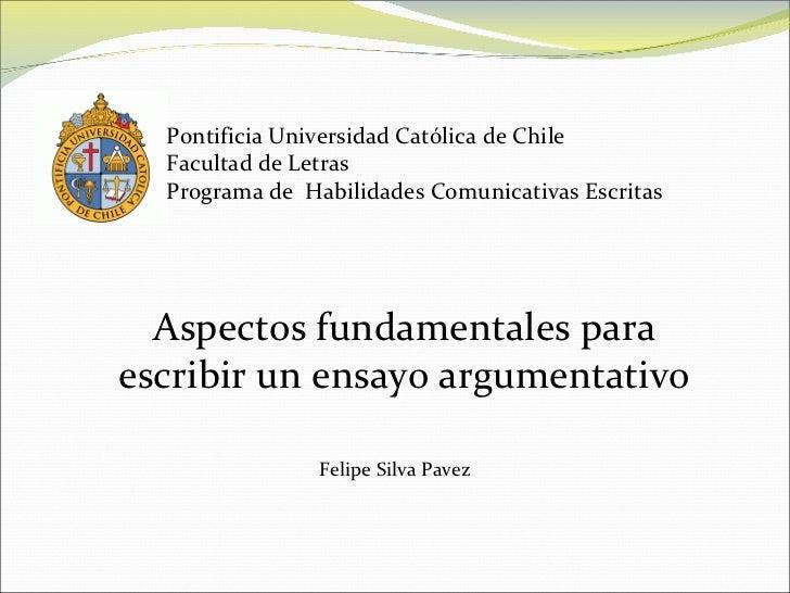 Pontificia Universidad Católica de Chile Facultad de Letras Programa de  Habilidades Comunicativas Escritas Aspectos funda...