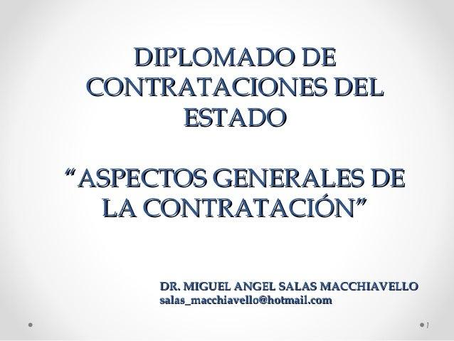 """DIPLOMADO DEDIPLOMADO DE CONTRATACIONES DELCONTRATACIONES DEL ESTADOESTADO """"ASPECTOS GENERALES DE""""ASPECTOS GENERALES DE LA..."""