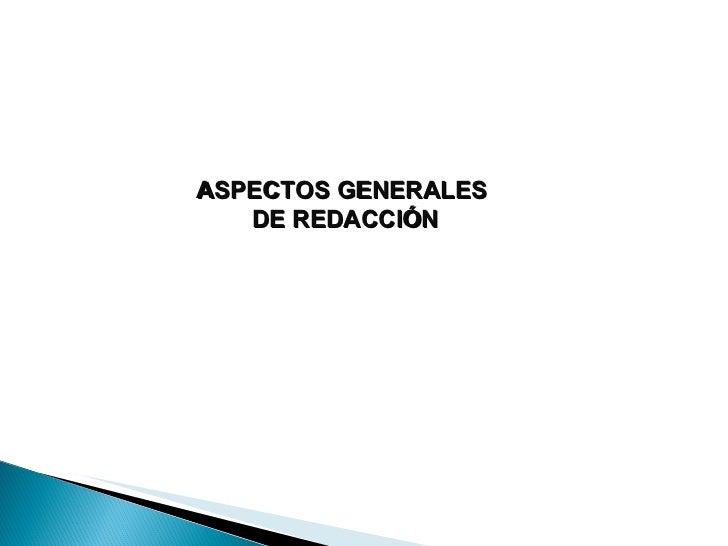 ASPECTOS GENERALES  DE REDACCIÓN