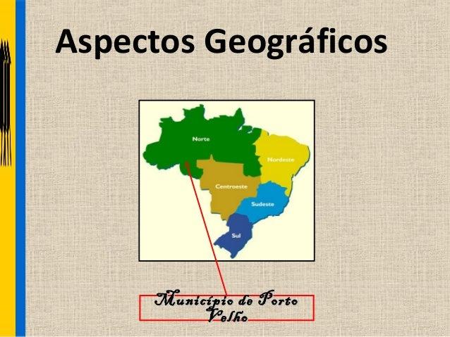 Aspectos Geográficos     Município de Porto          Velho