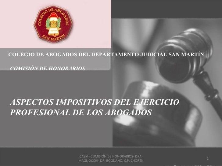 COLEGIO DE ABOGADOS DEL DEPARTAMENTO JUDICIAL SAN MARTÍNCOMISIÓN DE HONORARIOSASPECTOS IMPOSITIVOS DEL EJERCICIOPROFESIONA...