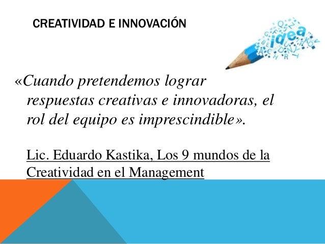 Aspectos innovadores del trabajo en equipo en Emprendimientos de Comunicación (Siete Elementos para la innovación en proyectos de emprendimiento) Slide 2