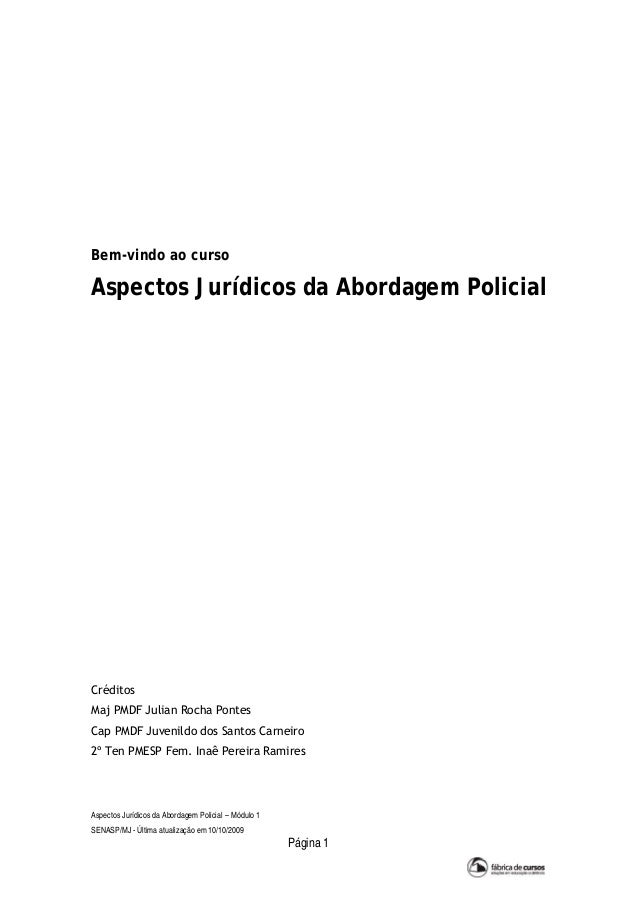 Bem-vindo ao curso  Aspectos Jurídicos da Abordagem Policial  Créditos Maj PMDF Julian Rocha Pontes Cap PMDF Juvenildo dos...