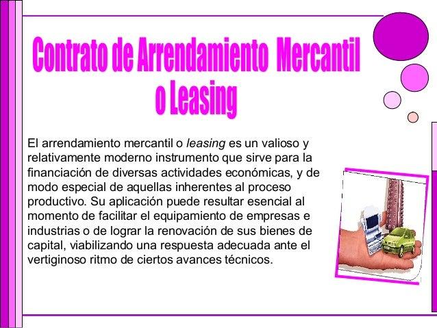 El arrendamiento mercantil o leasing es un valioso yrelativamente moderno instrumento que sirve para lafinanciación de div...