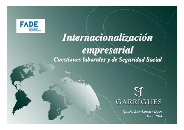 InternacionalizaciInternacionalizacióónn empresarialempresarial Cuestiones laborales y de Seguridad SocialCuestiones labor...