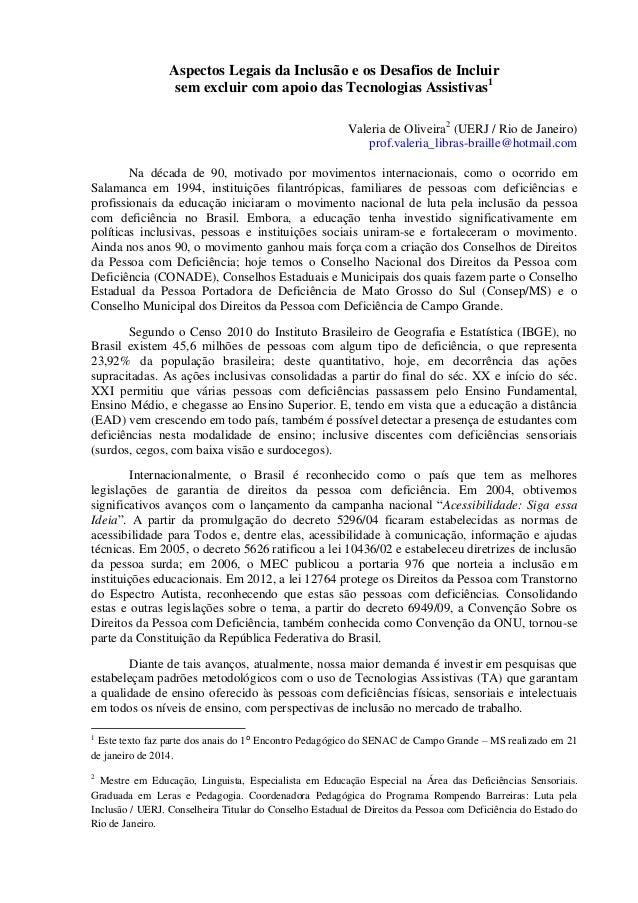 Aspectos Legais da Inclusão e os Desafios de Incluir sem excluir com apoio das Tecnologias Assistivas1 Valeria de Oliveira...