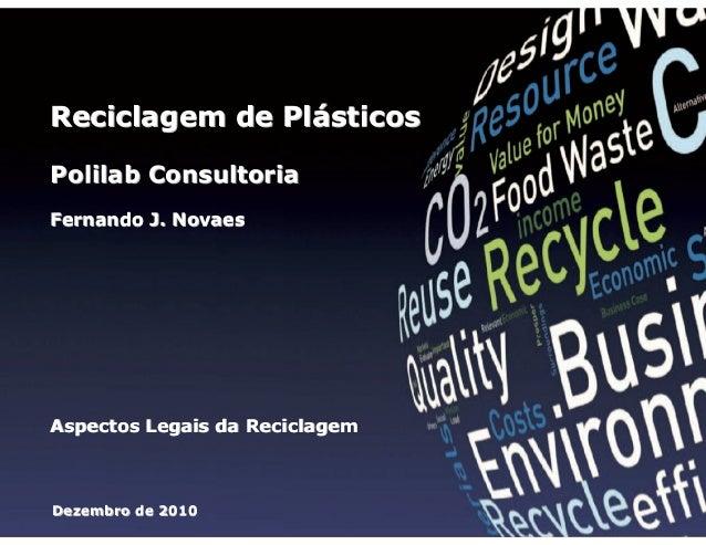 Reciclagem de Plásticos Polilab Consultoria Fernando J. Novaes  Reciclagem de Plásticos  Fernando J. Novaes  Dezembro de 2...