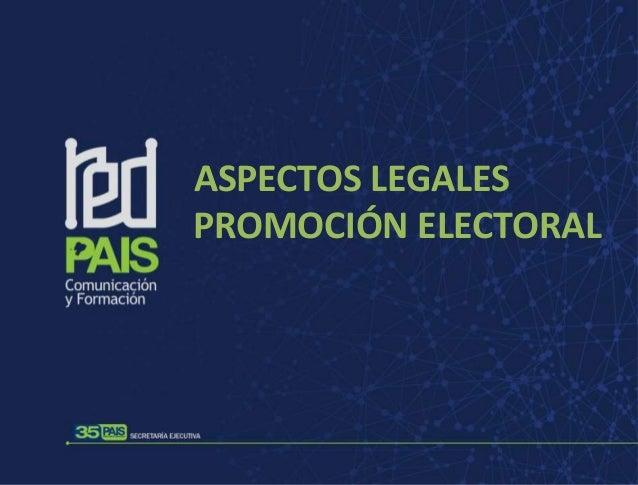 ASPECTOS LEGALES PROMOCIÓN ELECTORAL