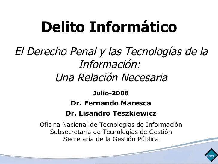 Delito Informático El Derecho Penal y las Tecnologías de la             Información:         Una Relación Necesaria       ...