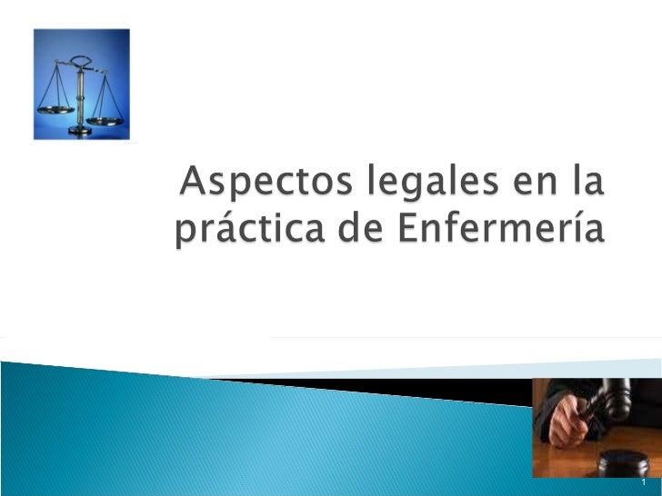 Aspectos legales en la practica de enfermería Slide 1