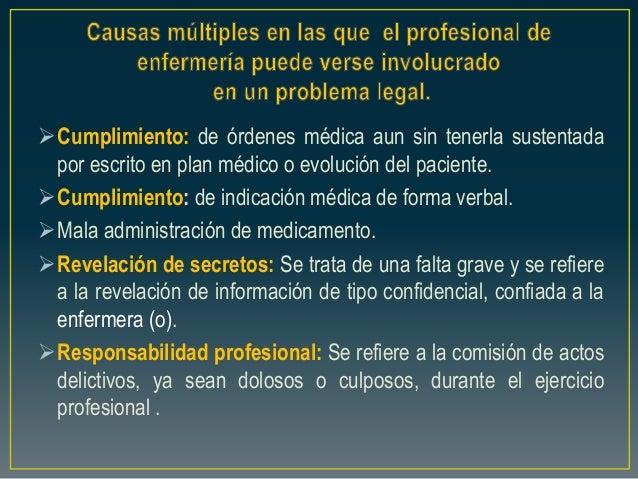 Cumplimiento: de órdenes médica aun sin tenerla sustentada por escrito en plan médico o evolución del paciente. Cumplimi...