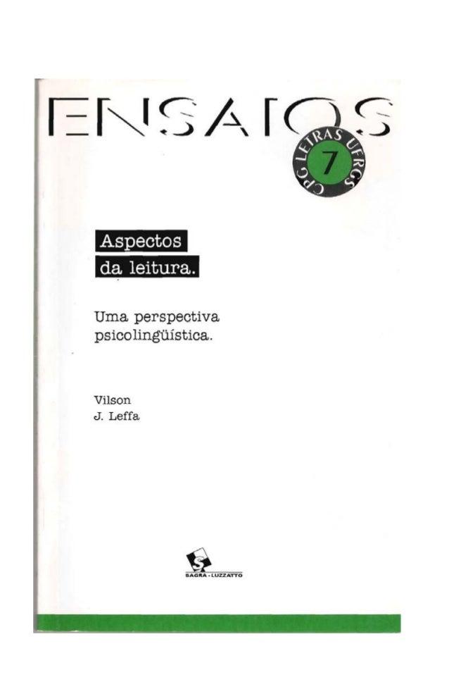 Aspectos da leitura • • • Vilson J. Leffa SAGRA – D.C. LUZZATTO Editores PORTO ALEGRE 1996