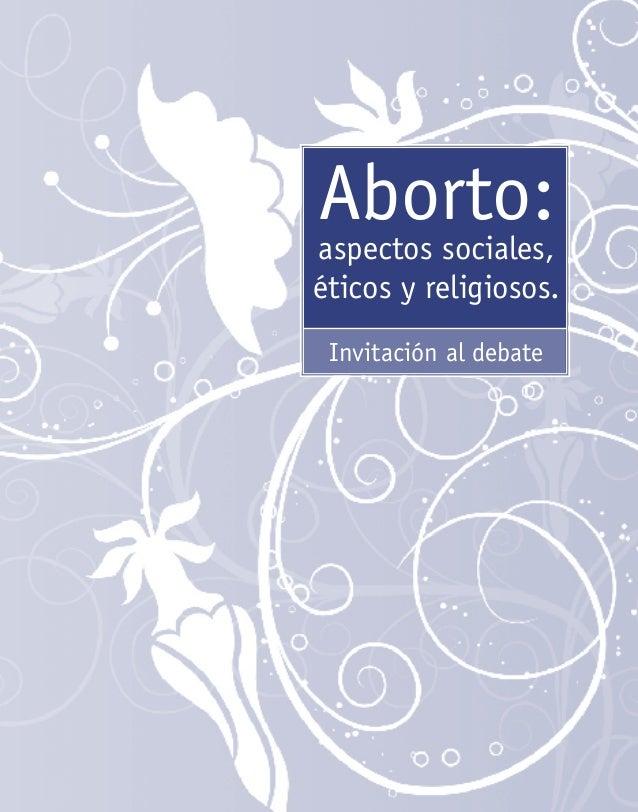 Aborto:aspectos sociales,éticos y religiosos.Invitación al debate             Aborto:            aspectos sociales,       ...