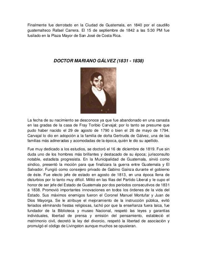 Finalmente fue derrotado en la Ciudad de Guatemala, en 1840 por el caudillo guatemalteco Rafael Carrera. El 15 de septiemb...