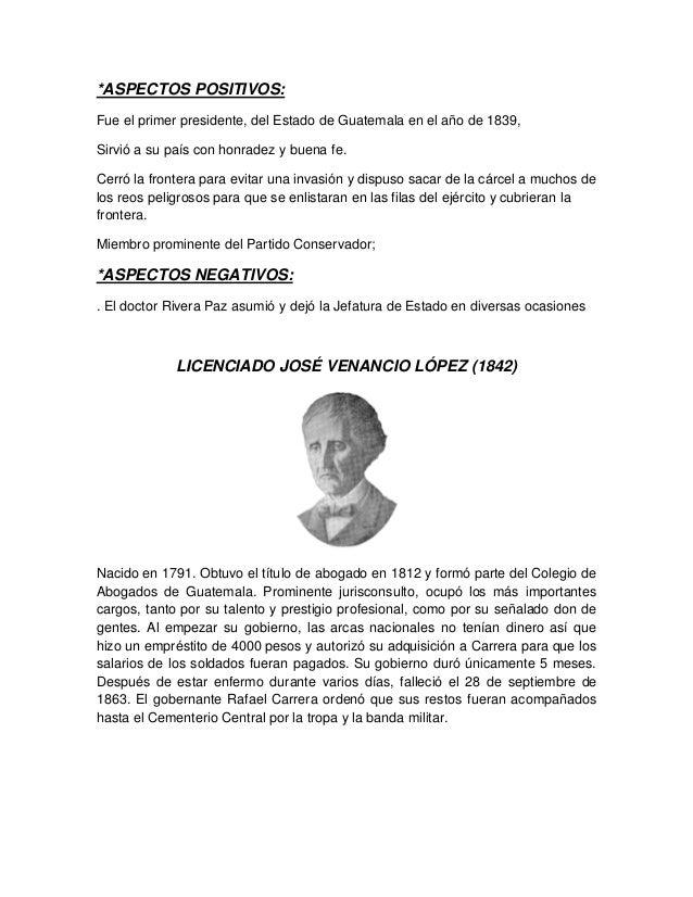 *ASPECTOS POSITIVOS: Fue el primer presidente, del Estado de Guatemala en el año de 1839, Sirvió a su país con honradez y ...