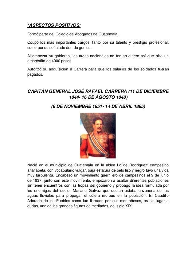 *ASPECTOS POSITIVOS: Formó parte del Colegio de Abogados de Guatemala. Ocupó los más importantes cargos, tanto por su tale...