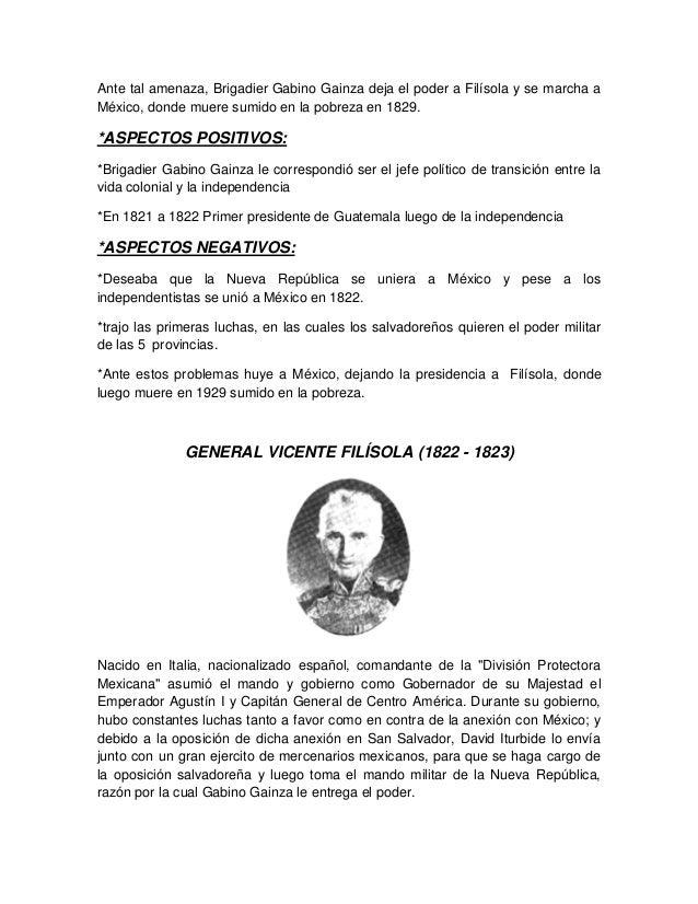 Ante tal amenaza, Brigadier Gabino Gainza deja el poder a Filísola y se marcha a México, donde muere sumido en la pobreza ...