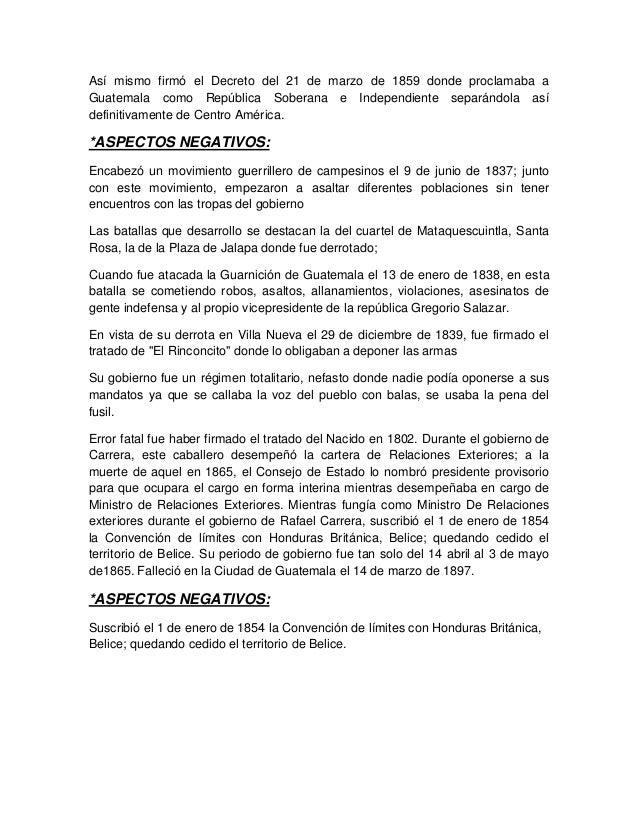 Así mismo firmó el Decreto del 21 de marzo de 1859 donde proclamaba a Guatemala como República Soberana e Independiente se...