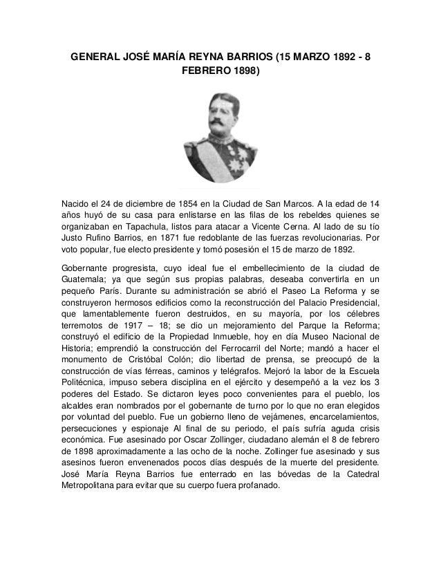 GENERAL JOSÉ MARÍA REYNA BARRIOS (15 MARZO 1892 - 8 FEBRERO 1898) Nacido el 24 de diciembre de 1854 en la Ciudad de San Ma...