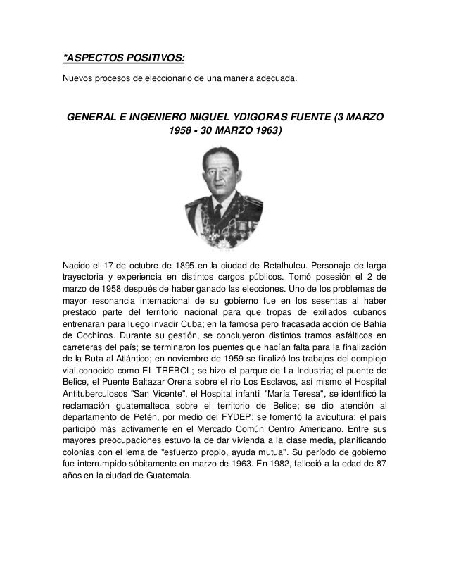 *ASPECTOS POSITIVOS: Nuevos procesos de eleccionario de una manera adecuada. GENERAL E INGENIERO MIGUEL YDIGORAS FUENTE (3...
