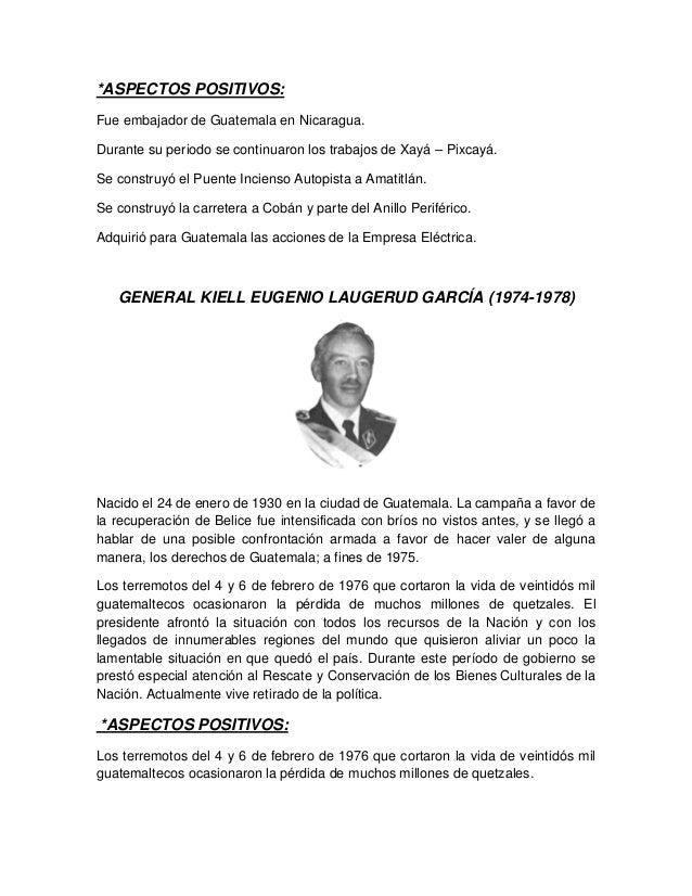 *ASPECTOS POSITIVOS: Fue embajador de Guatemala en Nicaragua. Durante su periodo se continuaron los trabajos de Xayá – Pix...