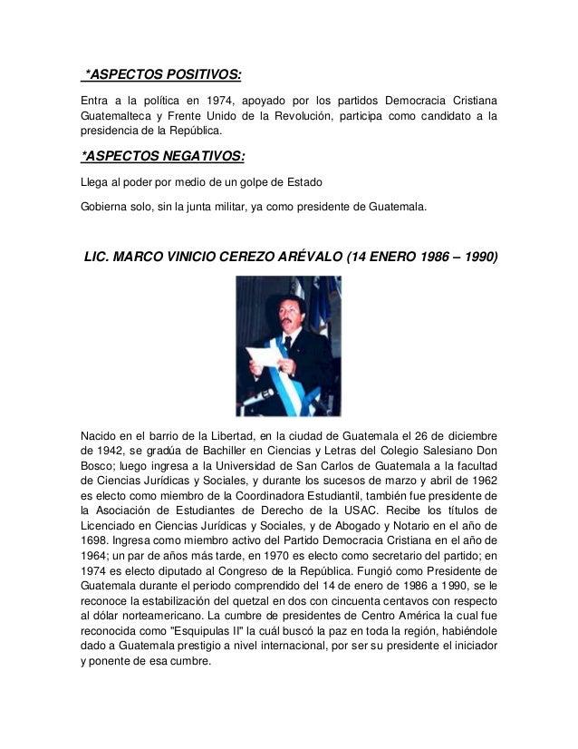 *ASPECTOS POSITIVOS: Entra a la política en 1974, apoyado por los partidos Democracia Cristiana Guatemalteca y Frente Unid...