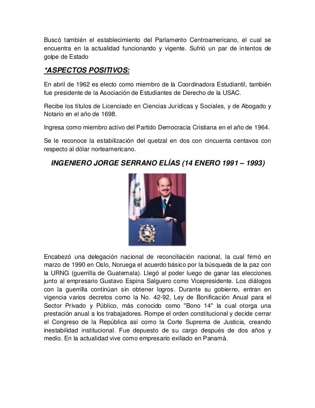 Buscó también el establecimiento del Parlamento Centroamericano, el cual se encuentra en la actualidad funcionando y vigen...