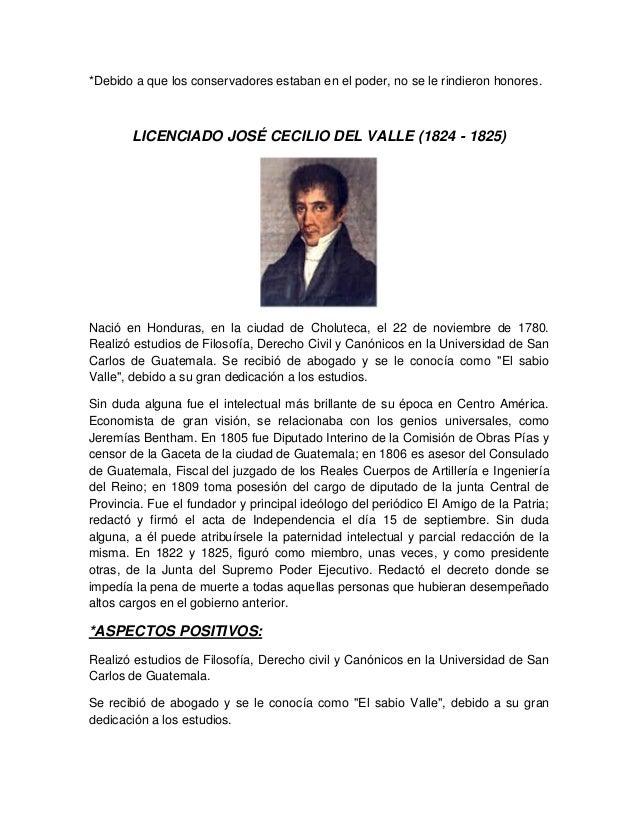*Debido a que los conservadores estaban en el poder, no se le rindieron honores. LICENCIADO JOSÉ CECILIO DEL VALLE (1824 -...