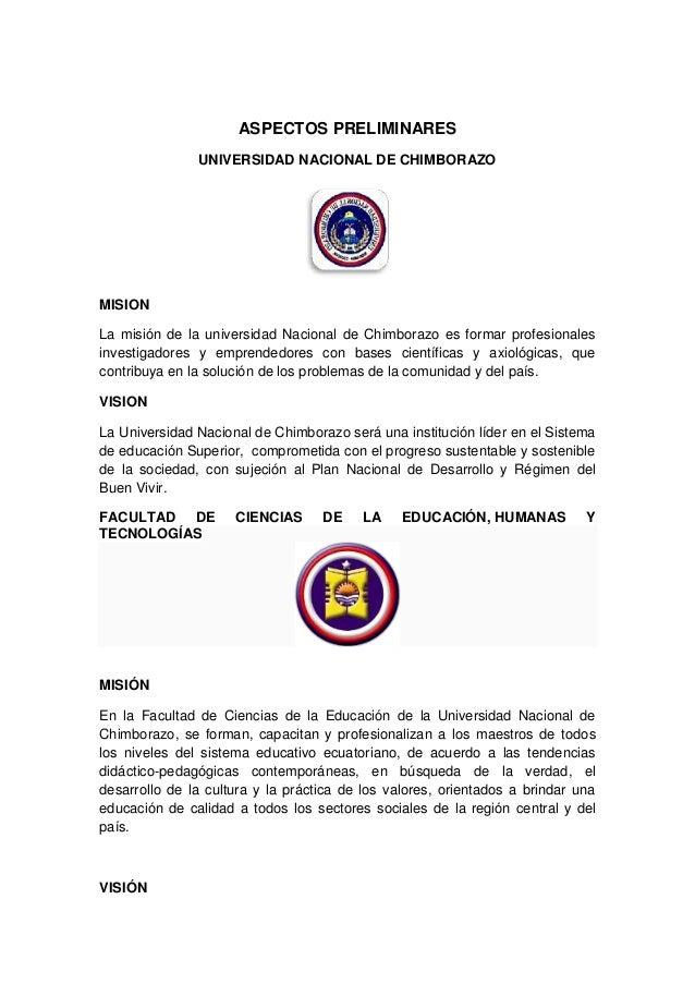 ASPECTOS PRELIMINARES UNIVERSIDAD NACIONAL DE CHIMBORAZO MISION La misión de la universidad Nacional de Chimborazo es form...