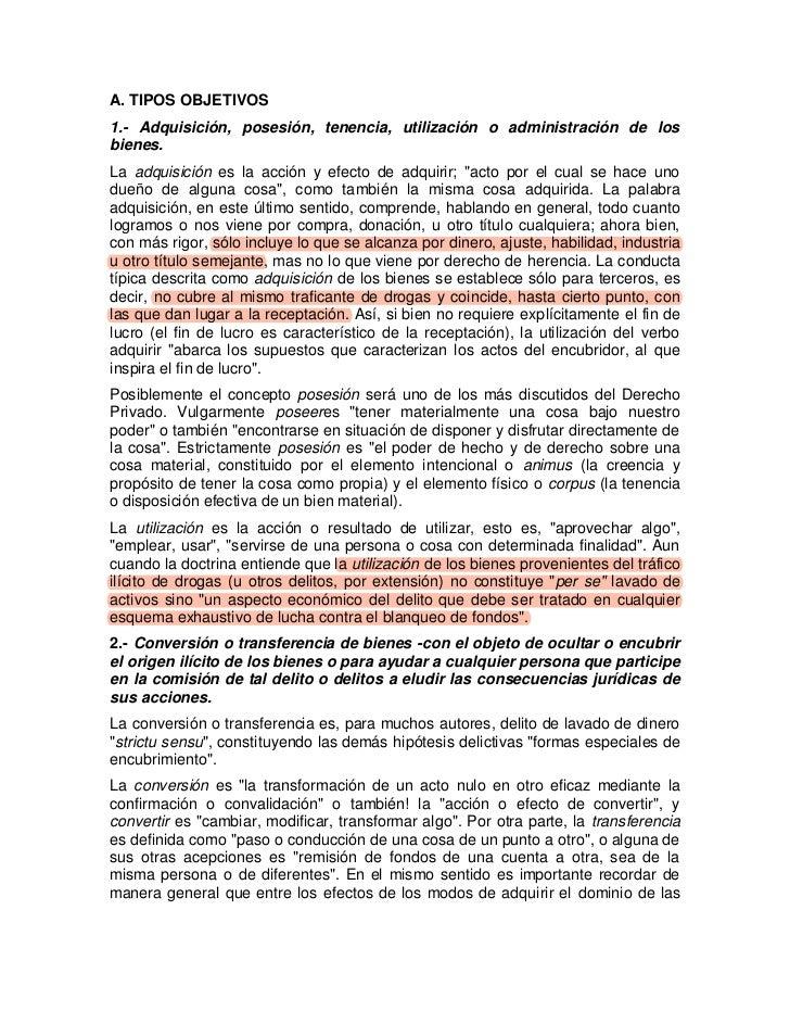 A. TIPOS OBJETIVOS1.- Adquisición, posesión, tenencia, utilización o administración de losbienes.La adquisición es la acci...