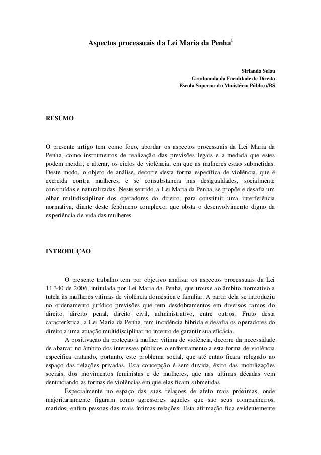 Aspectos processuais da Lei Maria da Penhai  Sirlanda Selau  Graduanda da Faculdade de Direito  Escola Superior do Ministé...