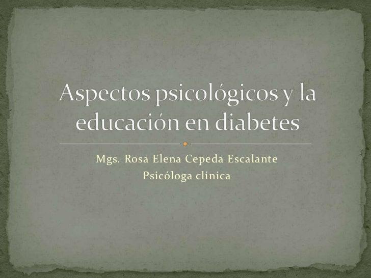 Mgs. Rosa Elena Cepeda Escalante        Psicóloga clínica