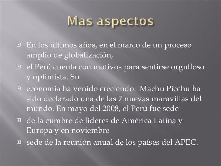 <ul><li>En los últimos años, en el marco de un proceso amplio de globalización,  </li></ul><ul><li>el Perú cuenta con moti...