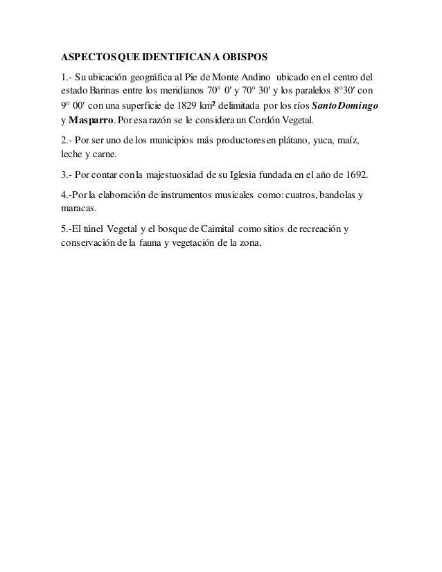 ASPECTOS QUE IDENTIFICAN A OBISPOS 1.- Su ubicación geográfica al Pie de Monte Andino ubicado en el centro del estado Bari...