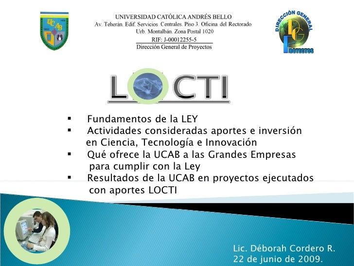    Fundamentos de la LEY    Actividades consideradas aportes e inversión     en Ciencia, Tecnología e Innovación    Qué...