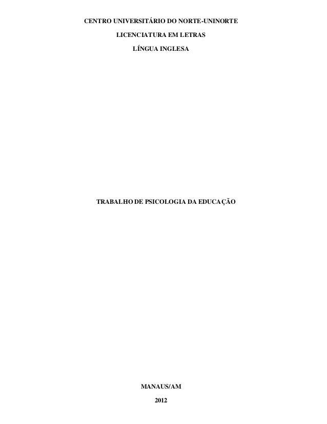 CENTRO UNIVERSITÁRIO DO NORTE-UNINORTE       LICENCIATURA EM LETRAS            LÍNGUA INGLESA  TRABALHO DE PSICOLOGIA DA E...