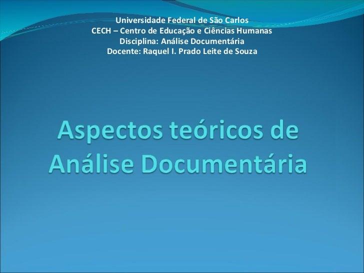 Universidade Federal de São Carlos CECH – Centro de Educação e Ciências Humanas Disciplina: Análise Documentária Docente: ...