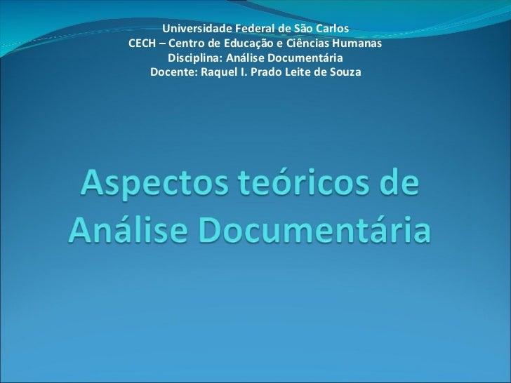 Universidade Federal de São CarlosCECH – Centro de Educação e Ciências Humanas       Disciplina: Análise Documentária   Do...