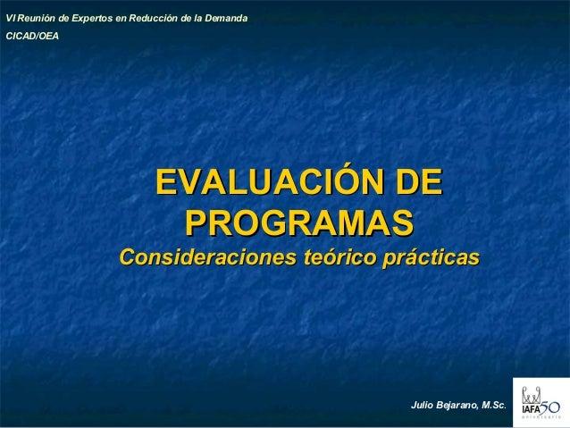 11 EVALUACIÓN DEEVALUACIÓN DE PROGRAMASPROGRAMAS Consideraciones teórico prácticasConsideraciones teórico prácticas VI Reu...