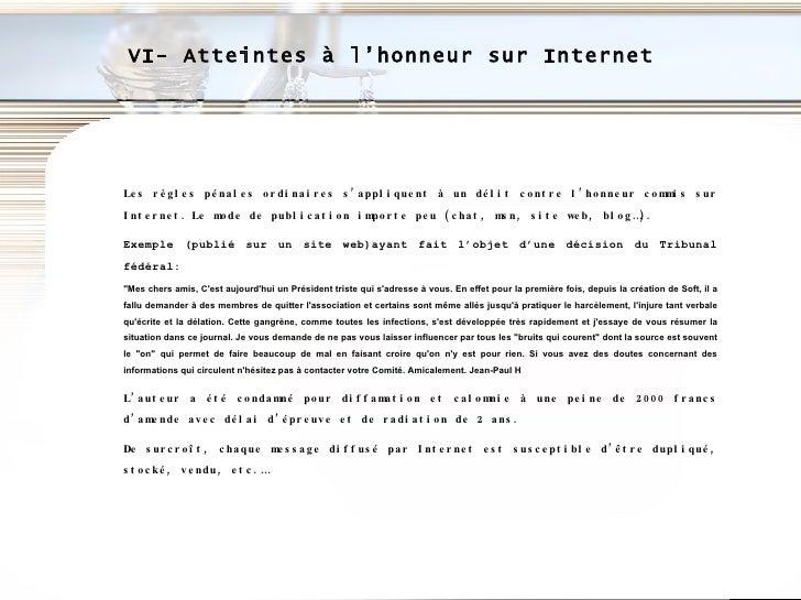 Les règles pénales ordinaires s'appliquent à un délit contre l'honneur commis sur Internet.   Le mode de publication impor...